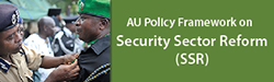 AU Policy Framework on Security Sector Reform (SSR)