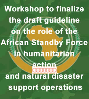 Workshop to finalize the draft guideline on the role of the African Standby Force in humanitarian action and natural disaster support operations