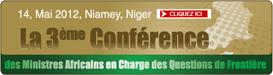 La troisième Conférence des ministres africains en charge des questions de frontière